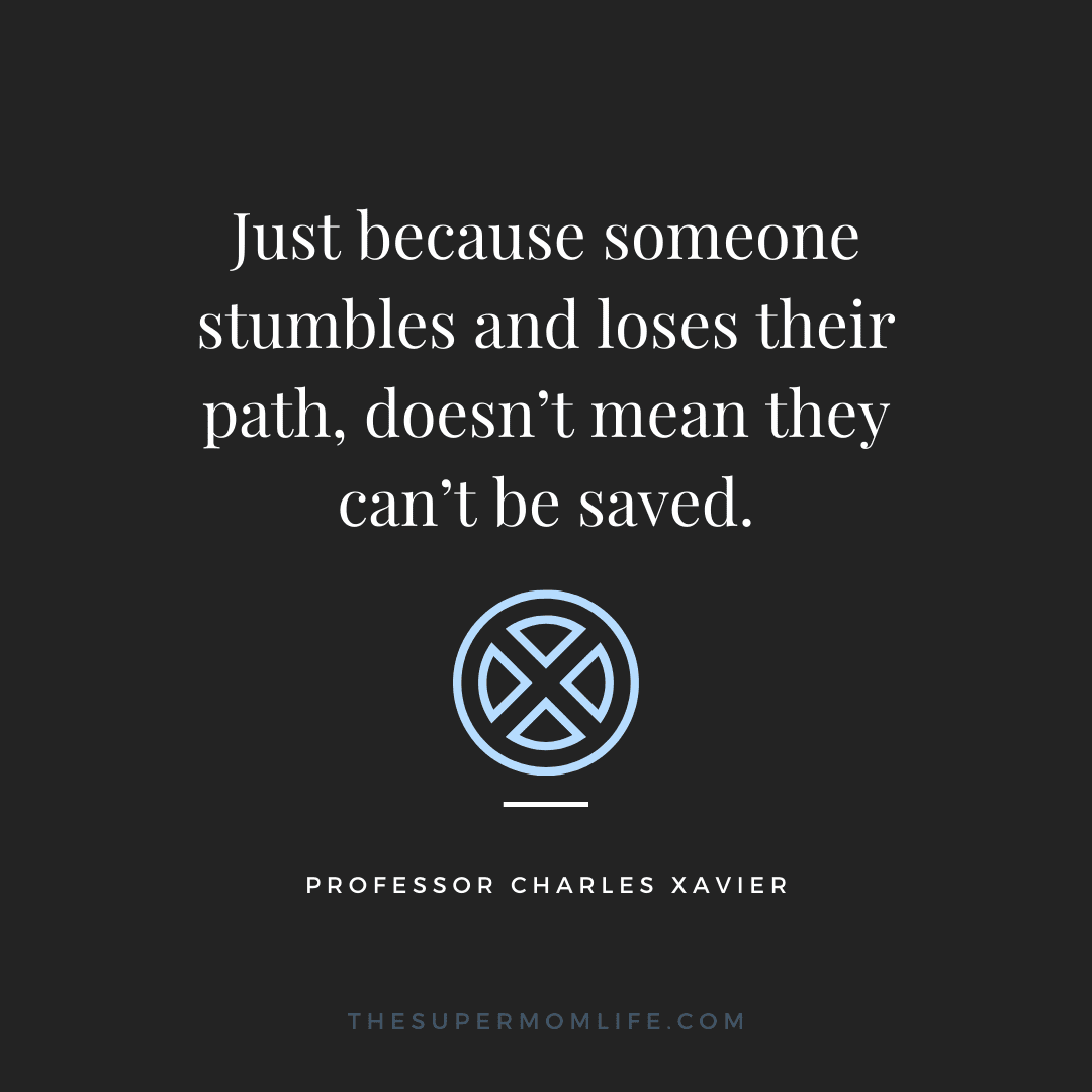 Just because someone stumbles and loses their path, doesn't mean they can't be saved.
