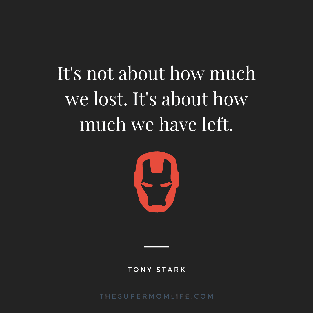 It's not about how much we lost. It's about how much we have left.