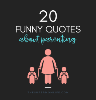 20 Funny Parenting Quotes to Make You Laugh
