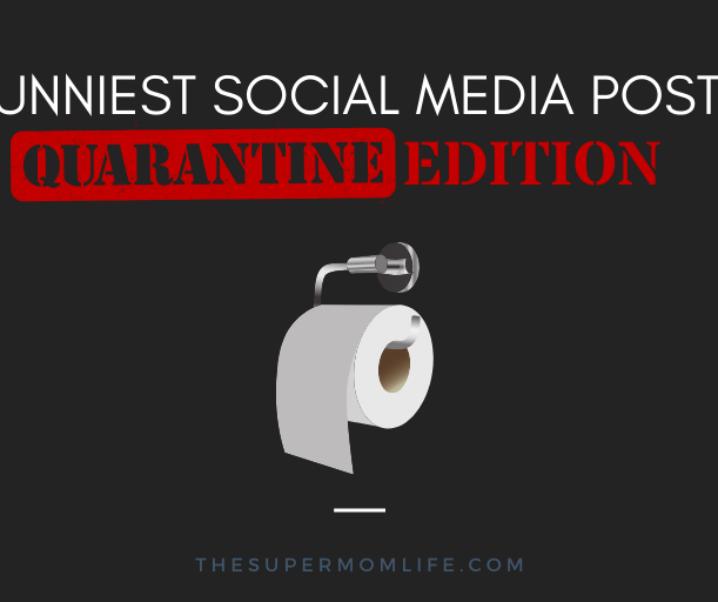 The Funniest Quarantine Social Media Posts