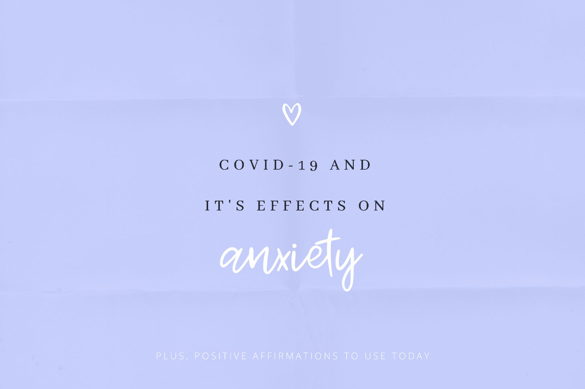 covid-19 and its effects on anxiety