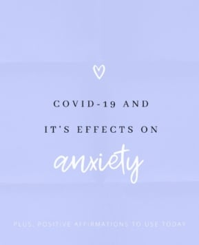 COVID-19 and its Effects on Anxiety Disorder