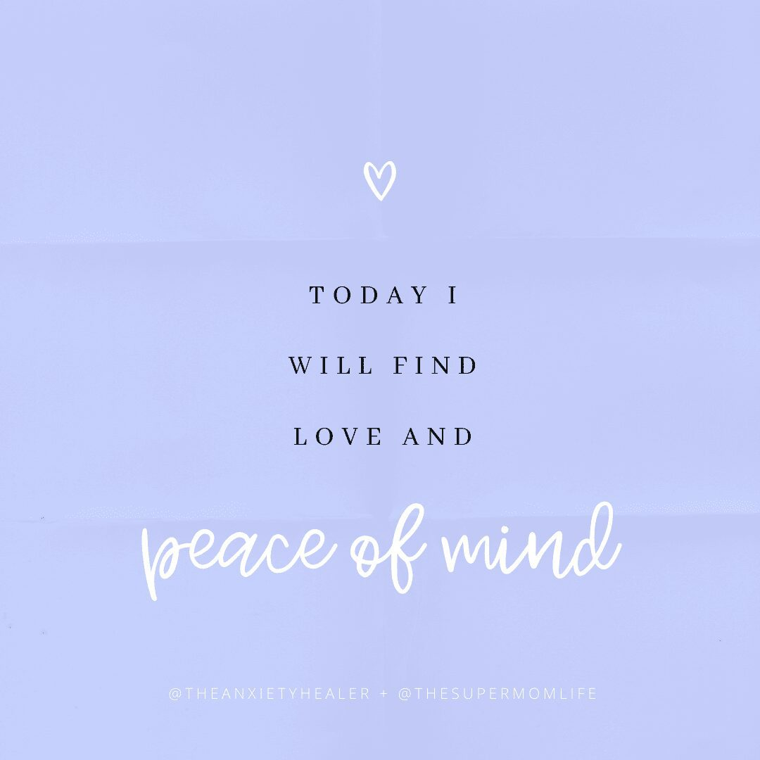 Today I will find love and peace of mind positive affirmations