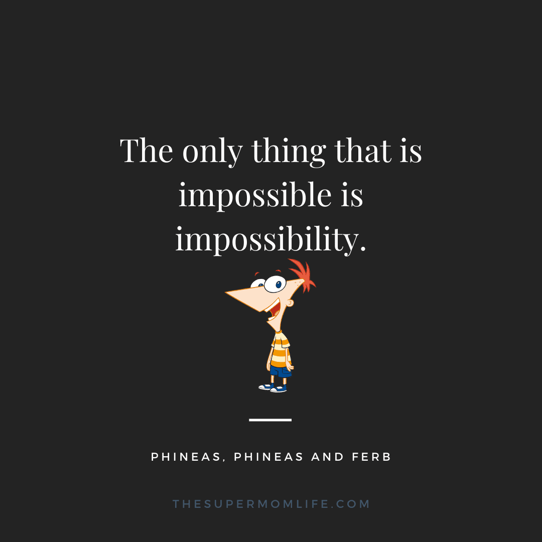 The only thing that is impossible is impossibility.