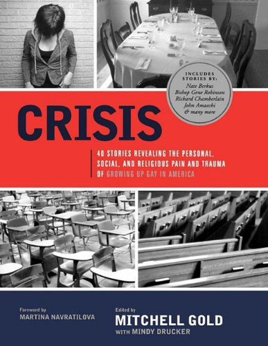 Crisis- 40 Stories Revealing the Personal, Social, and Religious Pain and Trauma of Growing Up Gay in America