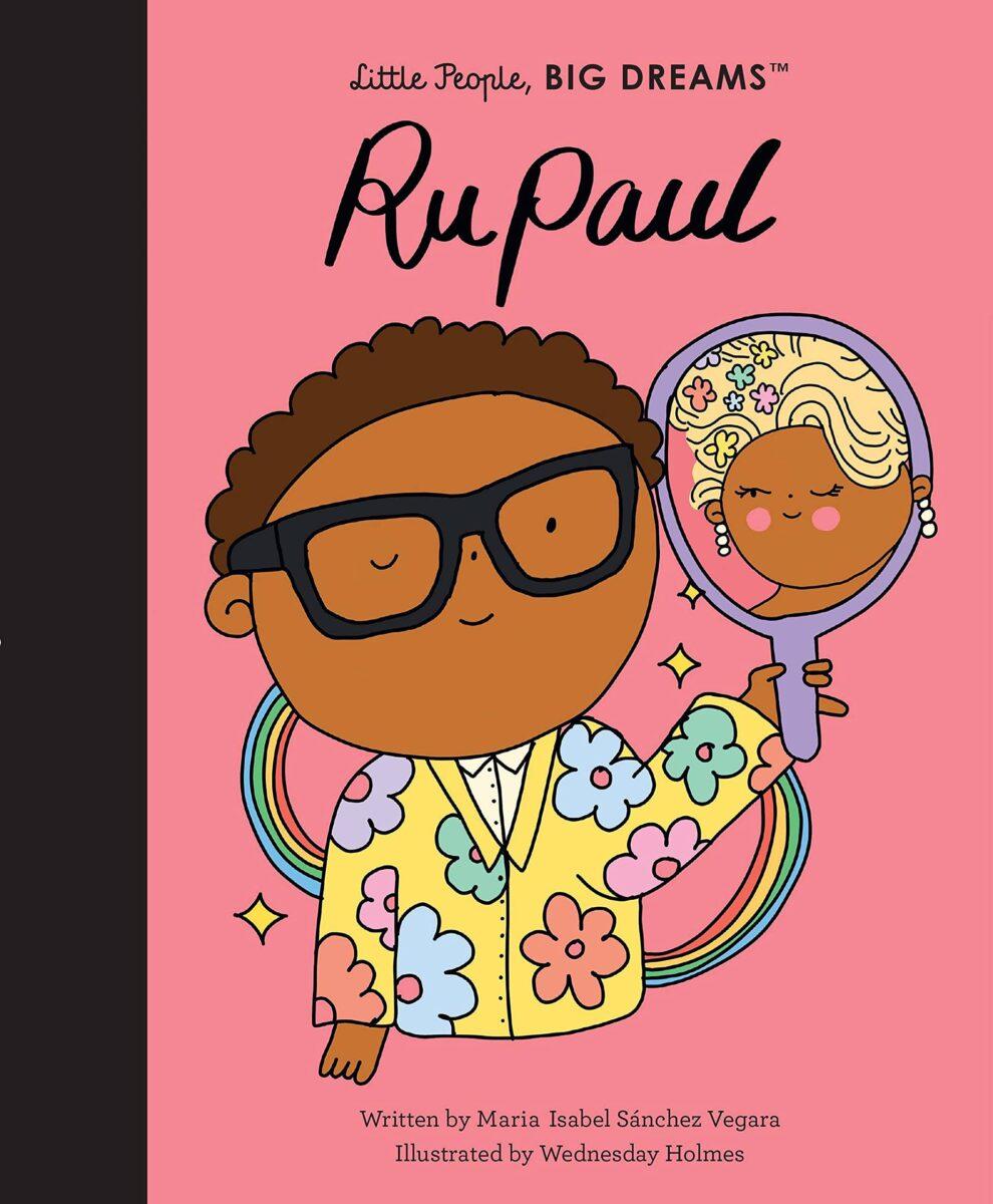 RuPaul (Little People, BIG DREAMS