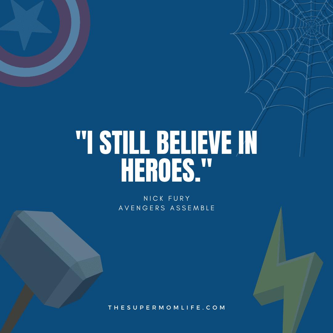 """""""I still believe in heroes."""""""