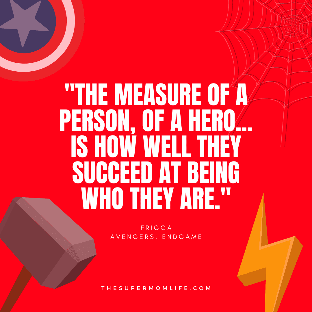 """""""the measure of a person, of a hero... is how well they succeed at being who they are."""""""
