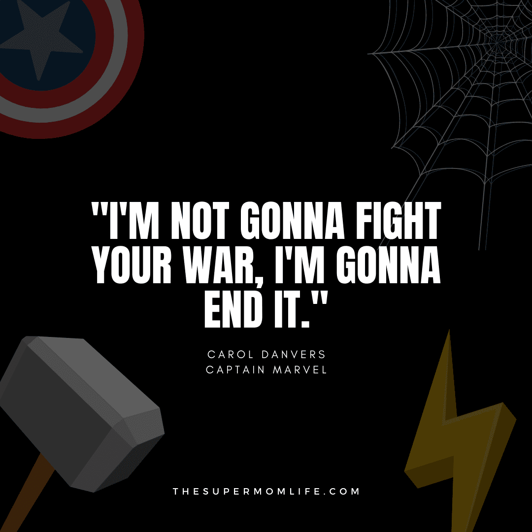 """""""I'm not gonna fight your war, I'm gonna end it."""""""