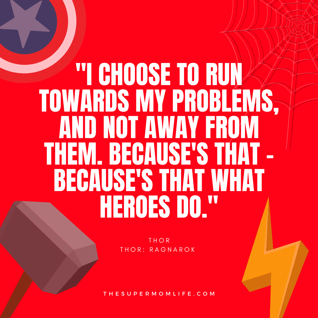 """""""I CHOOSE TO RUN TOWARDS MY PROBLEMS, AND NOT AWAY FROM THEM. BECAUSE'S THAT - BECAUSE'S THAT WHAT HEROES DO."""""""