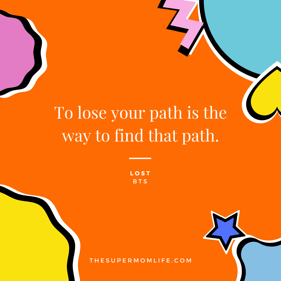 To lose your path is the way to find that path.