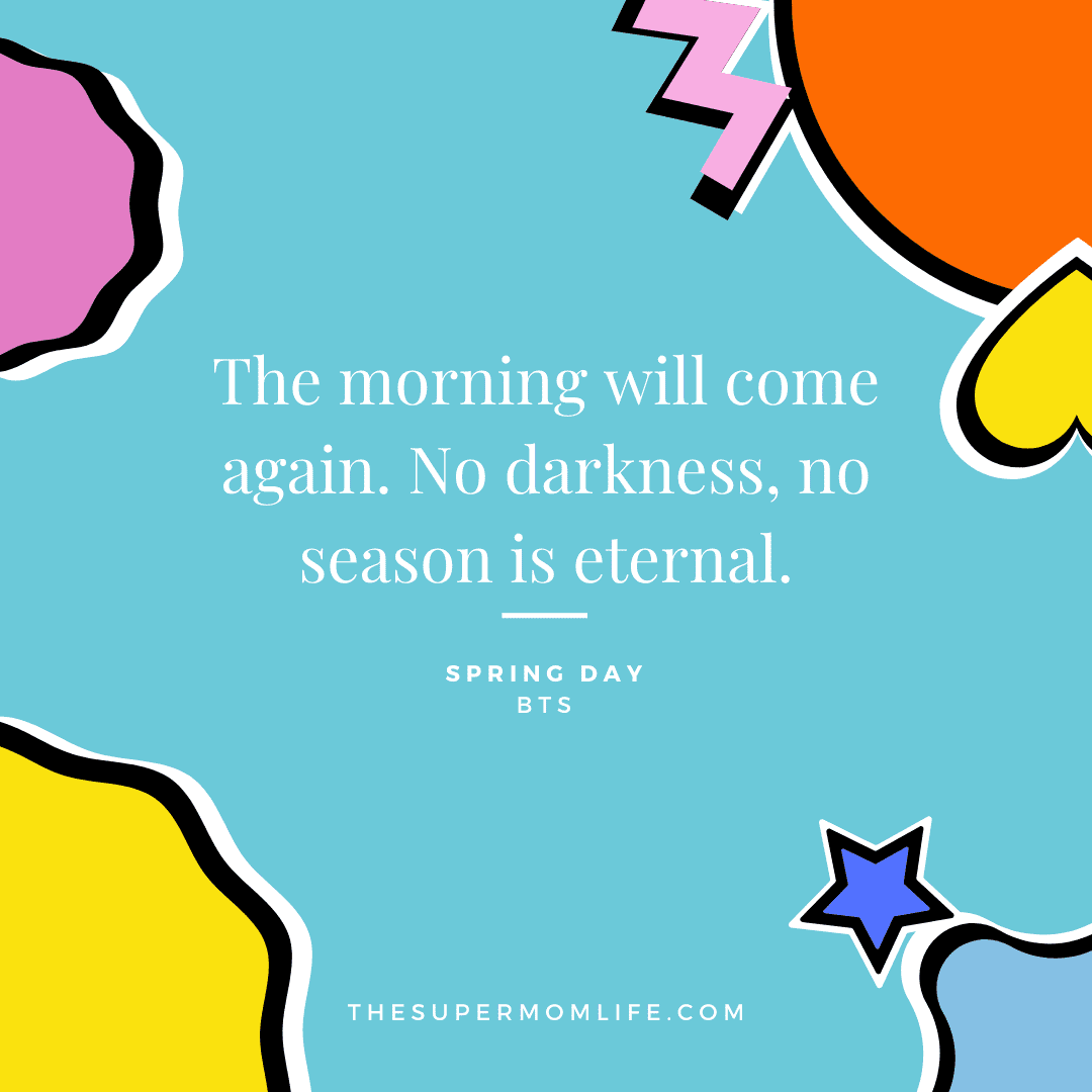 The morning will come again. No darkness, no season is eternal.