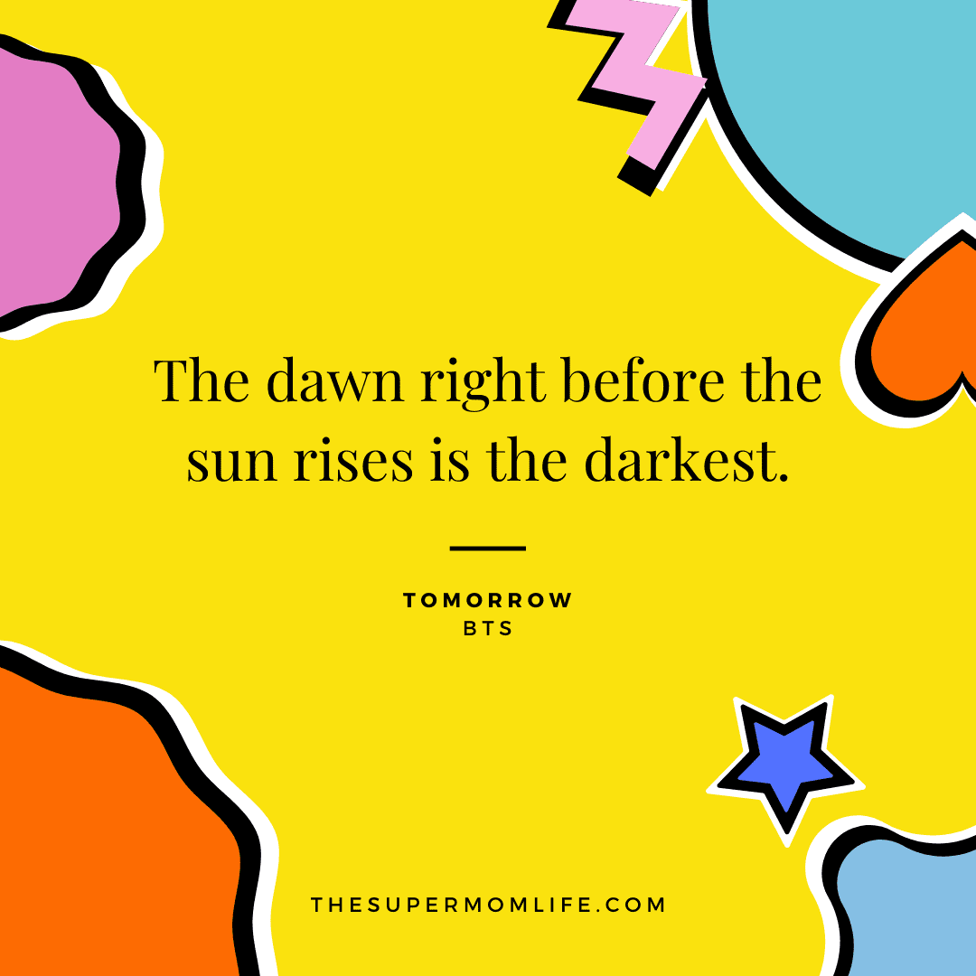 The dawn right before the sun rises is the darkest.