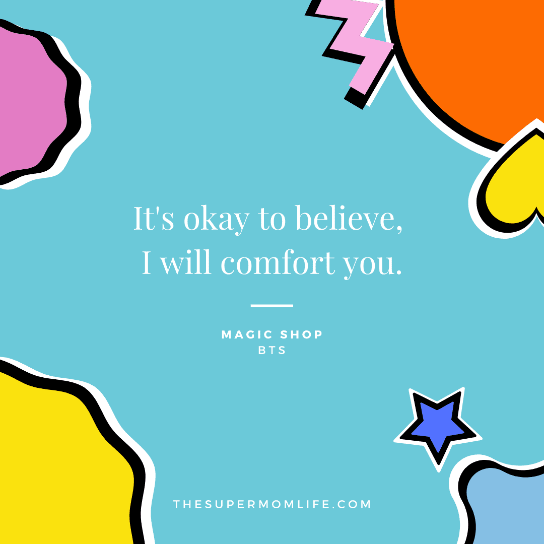 It's okay to believe, I will comfort you.