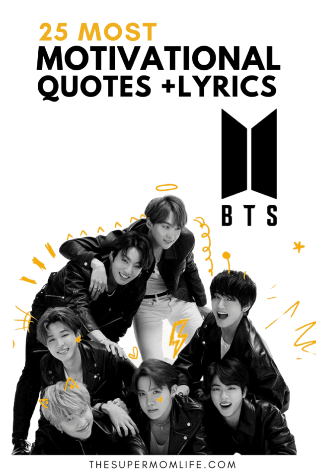 Sometimes we don't need to look far to find the motivation we need. Here are the top 25 most motivationall quotes and lyrics from BTS.